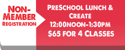 non-member-registrations-Preschool-Lunch-and-Create